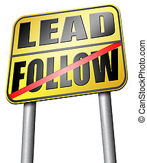 follow or lead - leadership follow or lead following the...