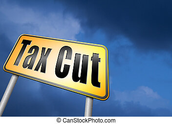 tax cut - Tax cut, lower or reduce taxes and paying less,...