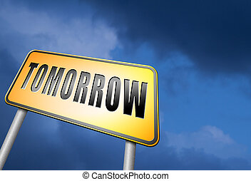 tomorrow sign icon or next day coming soon what will the...