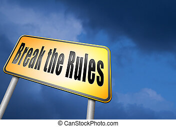 break the rules - Break the rules anarchy and chaos trough...