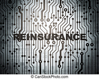 Insurance concept: circuit board with Reinsurance -...