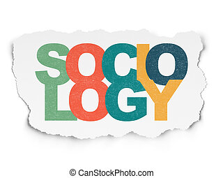 Education concept: Sociology on Torn Paper background -...