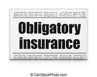 Insurance concept: newspaper headline Obligatory Insurance...