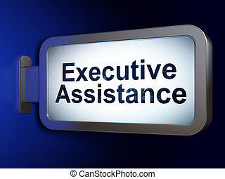 Business concept: Executive Assistance on billboard background