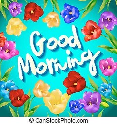 Good morning – lovely card with flowers and berries in vector