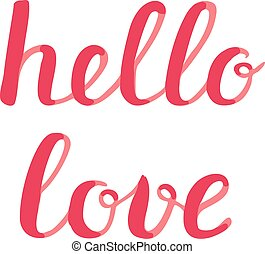 Hello love lettering. Brush hand lettering. Great for beach...