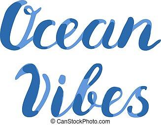 Ocean vibes lettering Brush hand lettering Handwritten words...
