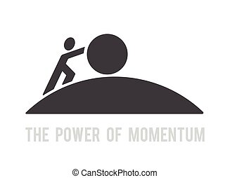 power of momentum reach the target - man pushing big ball up...