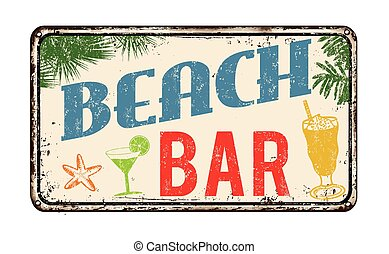 Beach bar rusty metal sign - Beach bar vintage rusty metal...