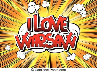 I Love Warsaw - Comic book style word on comic book abstract...
