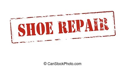 Shoe repair - Rubber stamp with text shoe repair inside,...