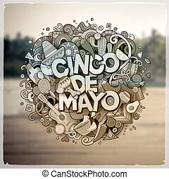Cinco de Mayo. Cartoon hand drawn Doodle illustration....