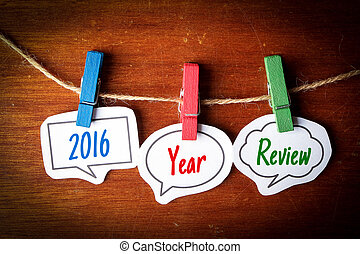2016 Year Review - Paper speech bubbles with text 2016 Year...
