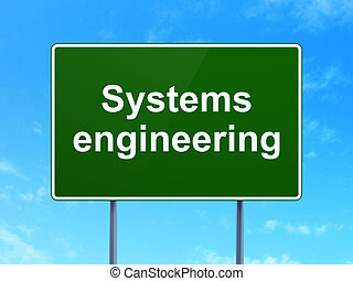 Science concept: Systems Engineering on road sign background...