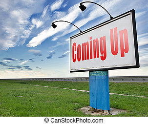 coming up - Coming up or soon expecting in the near future,...