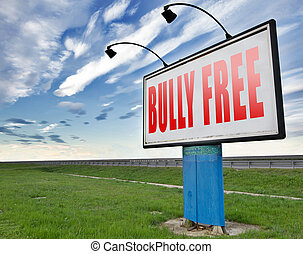 bully free zone billboard sign - Bully free zone, Stop...