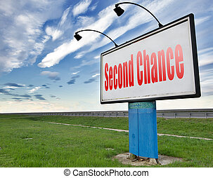 second chance - Second chance or try again for another new...