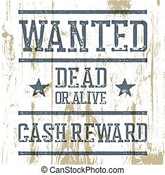 """Wanted"" poster. On wooden texture."