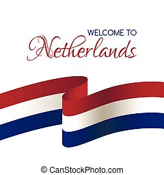 Welcome to Netherlands. Card with national flag - Welcome to...