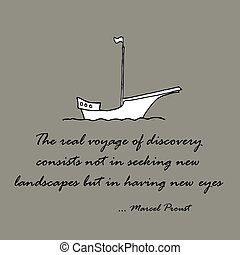 Marcel Proust Quotes. The real voyage of....