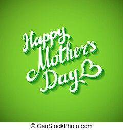 Happy mother day inscription cut isolated on bright green background