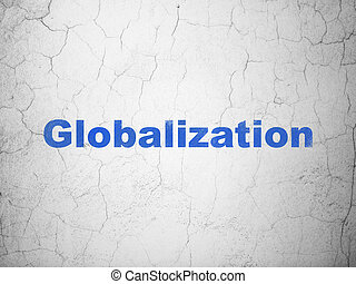 Finance concept: Globalization on wall background