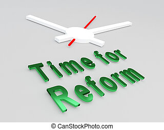 Time for Reform concept - 3D illustration of Time for Reform...