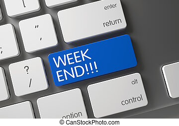 Week End Button. - Week End Written on Blue Key of Slim...
