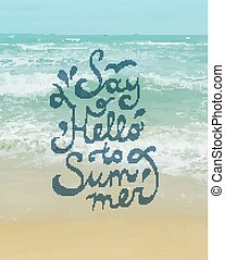 say hello to summer, vector text on seascape background
