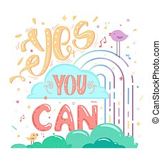 Motivation yes you can, colorful poster - Inspirational...