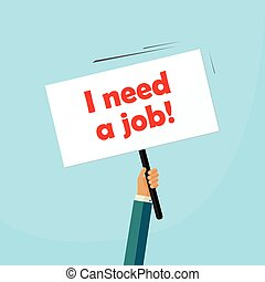 Hand holding need a job placard, unemployed person searching work