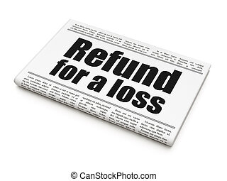 Insurance concept: newspaper headline Refund For A Loss on...