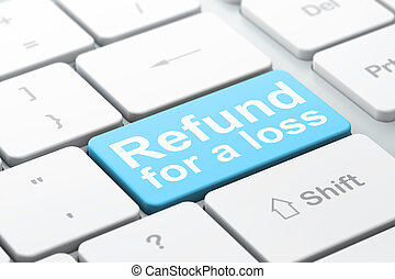 Insurance concept: Refund For A Loss on computer keyboard...