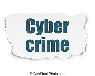 Privacy concept: Cyber Crime on Torn Paper background -...