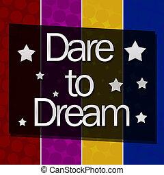 Dare To Dream Colorful Halftone - Dare to dream text written...