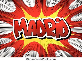 Madrid - Comic book style word on comic book abstract...