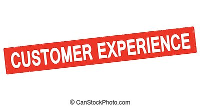 Customer experience - Rubber stamp with text customer...