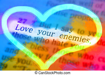 Bible text - LOVE YOUR ENEMIES - But I say to you who hear:...
