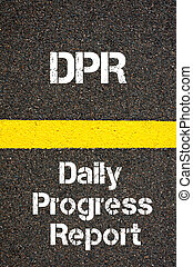 Business Acronym DPR Daily Progress Report - Concept image...