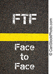 Business Acronym FTF Face To Face