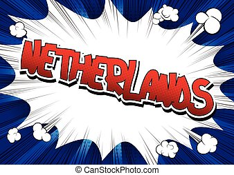 Netherlands - Comic book style word on comic book abstract...