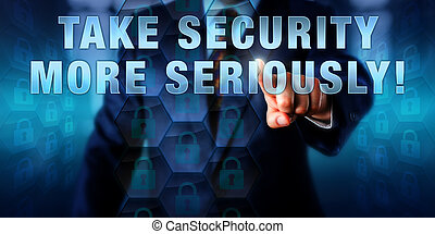 Director Pressing TAKE SECURITY MORE SERIOUSLY! - Security...