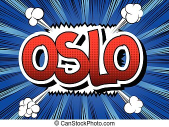 Oslo - Comic book style word on comic book abstract...