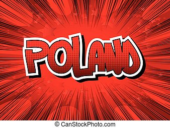 Poland - Comic book style word on comic book abstract...