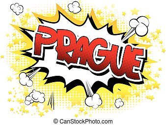 Prague - Comic book style word on comic book abstract...