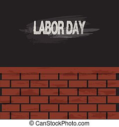Labor day text and brick wall background - Labor day text...