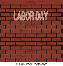 Labor day text and brick wall illustration - Labor day text...