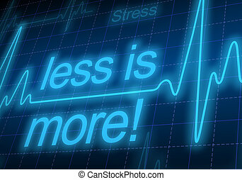 Less is more - written on blue heart rate monitor expressing...