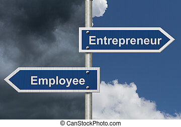 Difference between being an Entrepreneur or an Employee, Two...