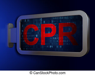 Medicine concept: CPR on billboard background - Medicine...